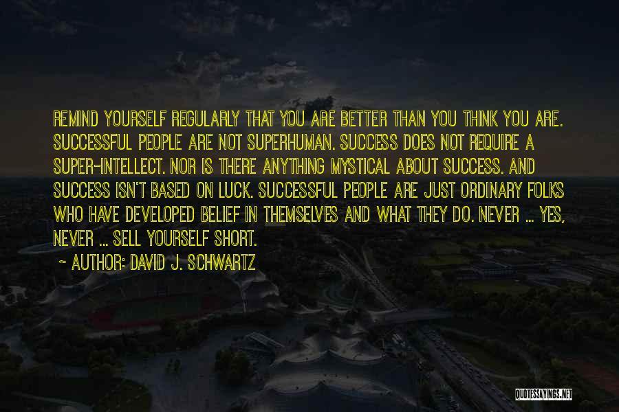 Super Thinking Quotes By David J. Schwartz