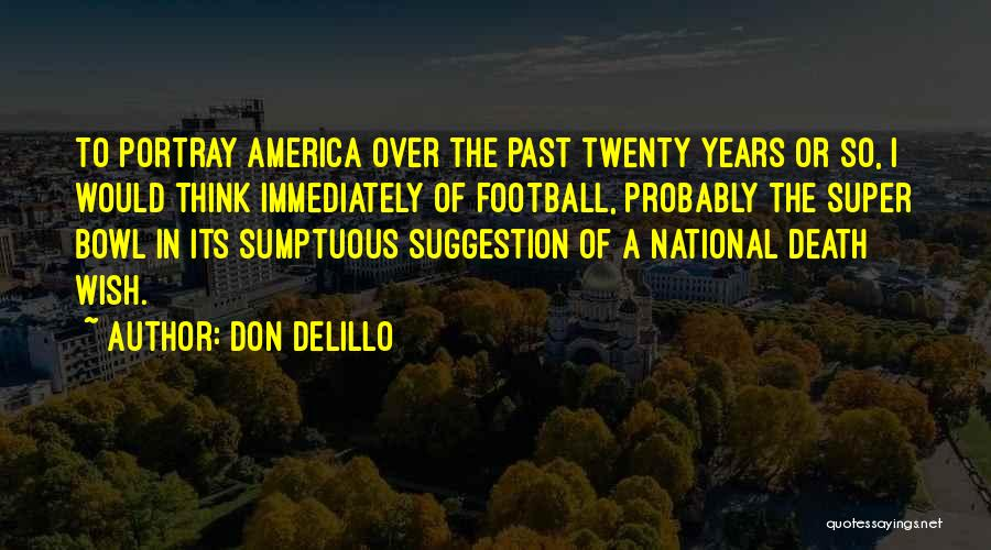 Super Thinking Quotes By Don DeLillo