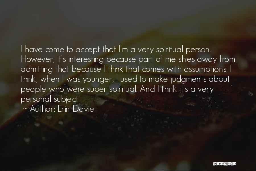 Super Thinking Quotes By Erin Davie