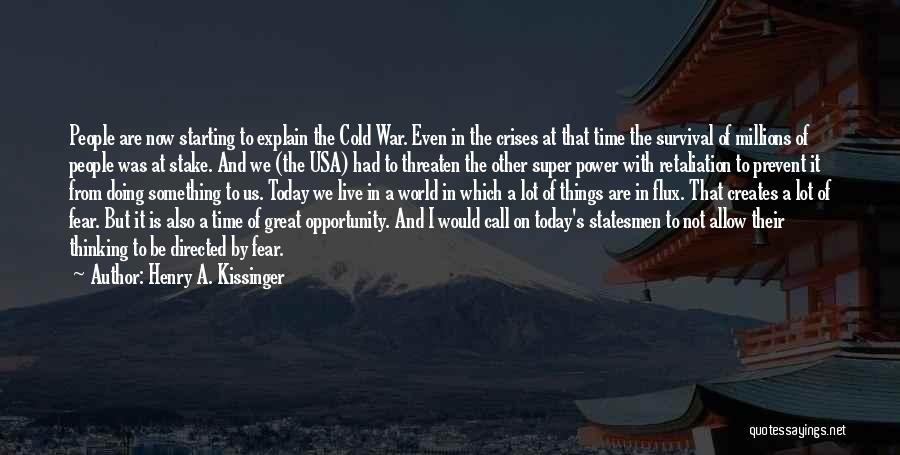 Super Thinking Quotes By Henry A. Kissinger