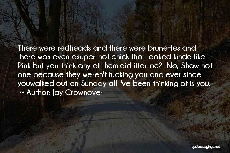 Super Thinking Quotes By Jay Crownover