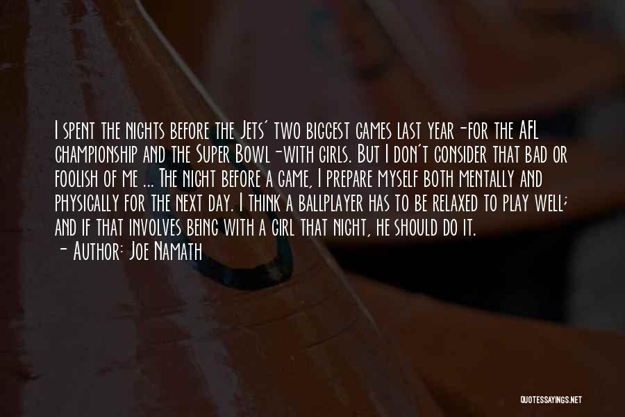 Super Thinking Quotes By Joe Namath