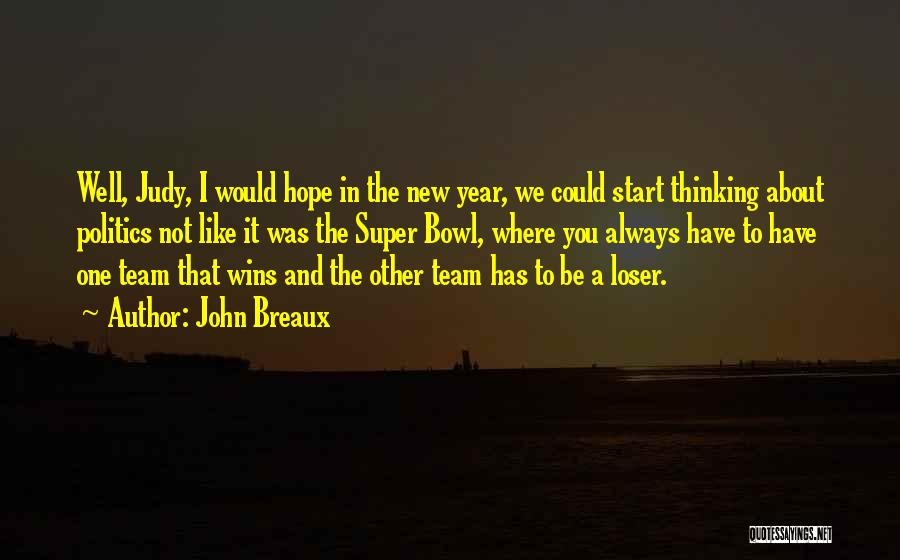 Super Thinking Quotes By John Breaux