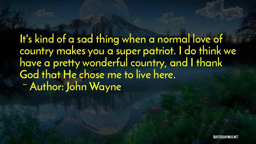 Super Thinking Quotes By John Wayne