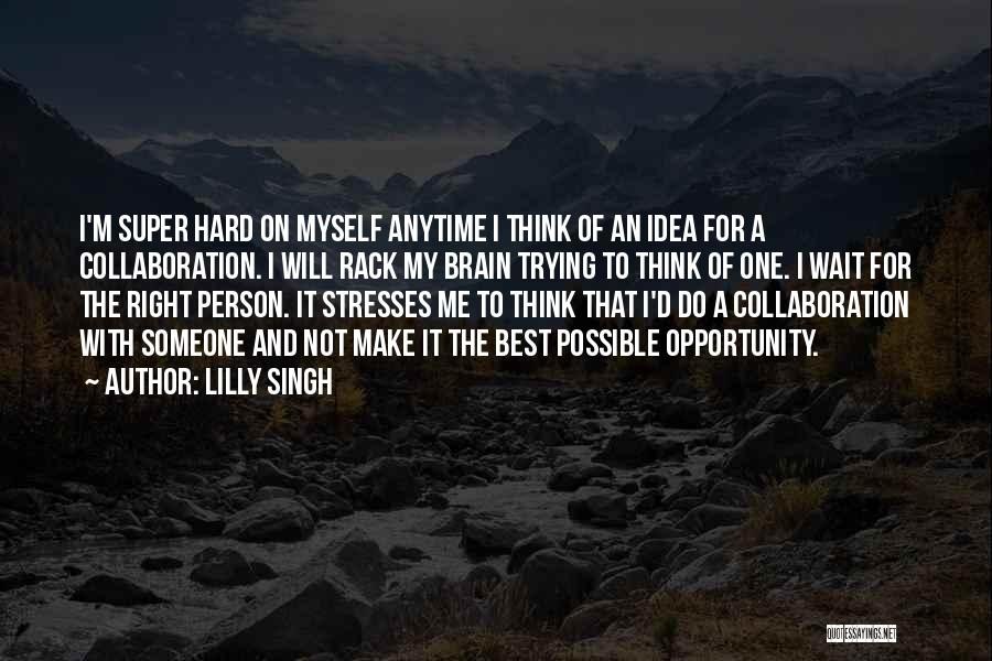 Super Thinking Quotes By Lilly Singh