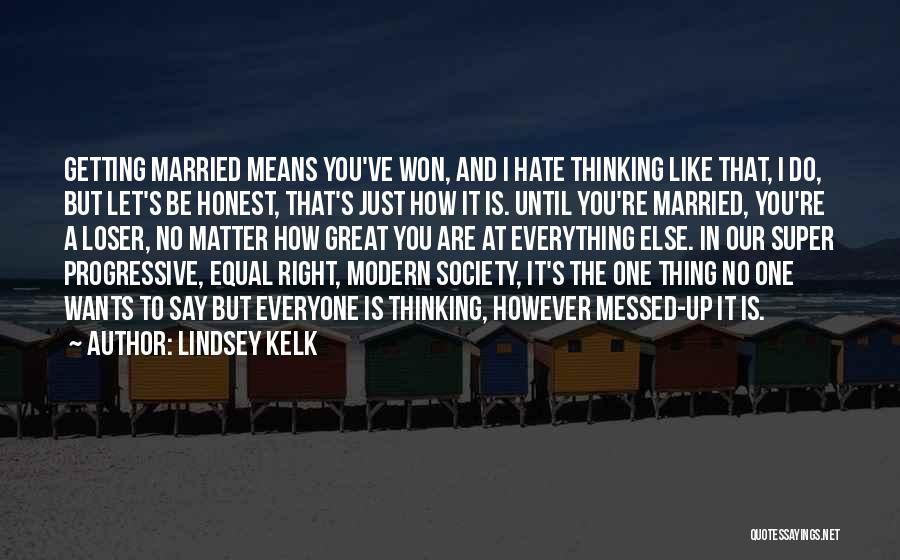 Super Thinking Quotes By Lindsey Kelk