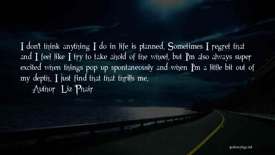 Super Thinking Quotes By Liz Phair