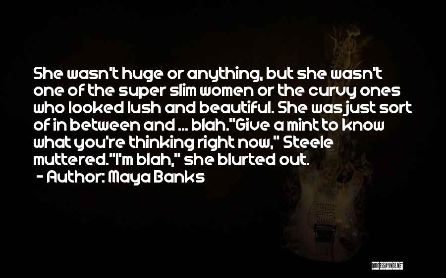 Super Thinking Quotes By Maya Banks