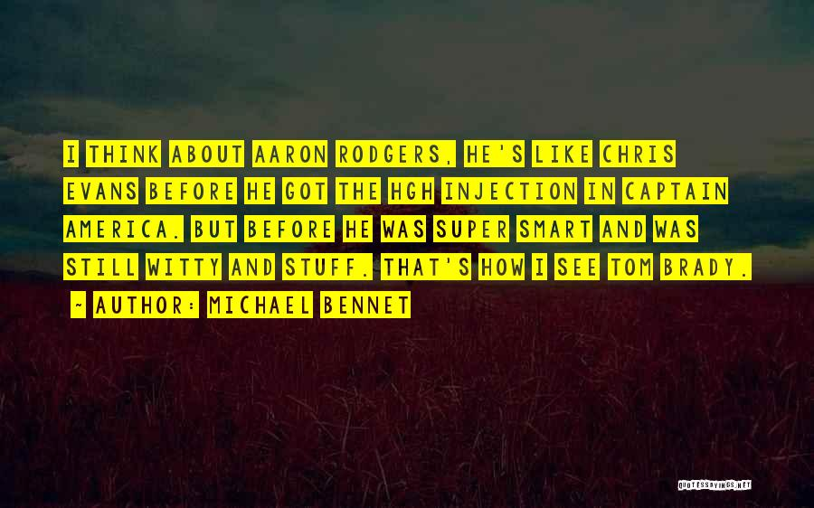 Super Thinking Quotes By Michael Bennet