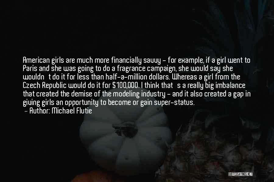 Super Thinking Quotes By Michael Flutie