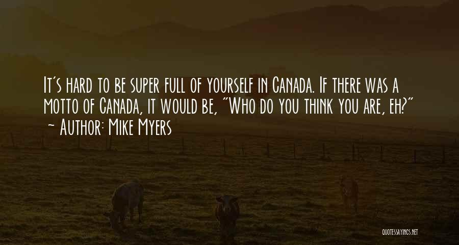 Super Thinking Quotes By Mike Myers