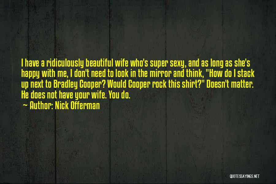 Super Thinking Quotes By Nick Offerman