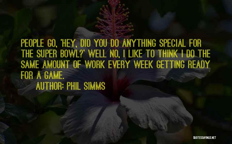 Super Thinking Quotes By Phil Simms