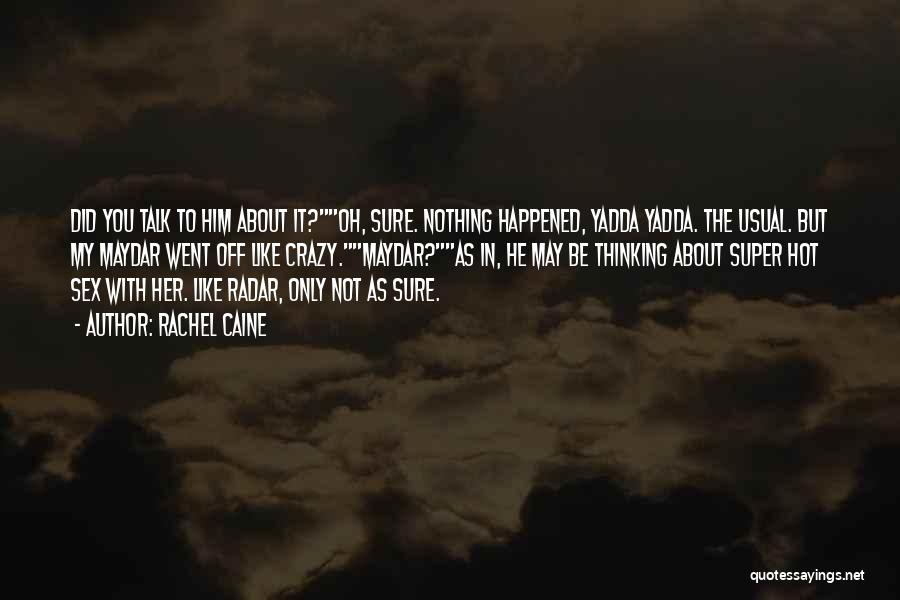 Super Thinking Quotes By Rachel Caine
