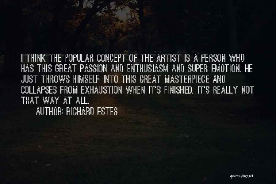 Super Thinking Quotes By Richard Estes