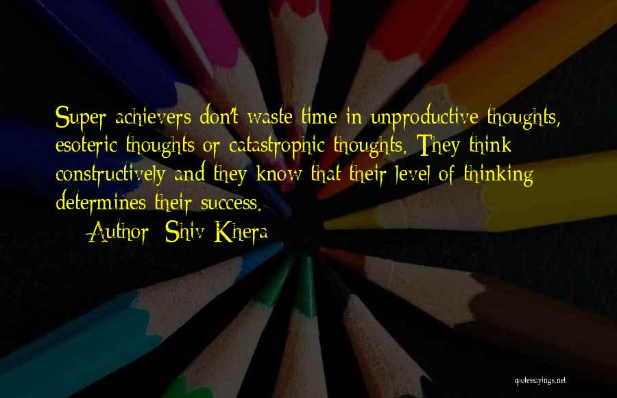 Super Thinking Quotes By Shiv Khera