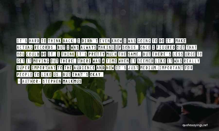 Super Thinking Quotes By Stephen Malkmus