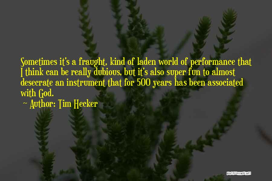 Super Thinking Quotes By Tim Hecker