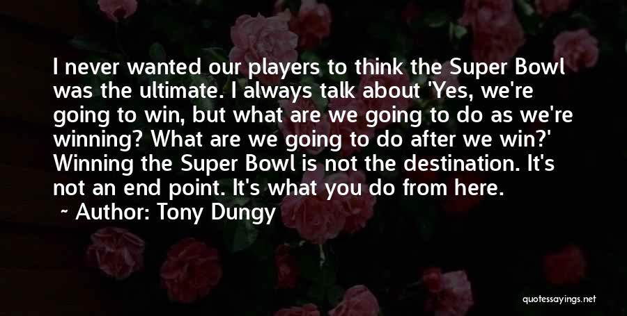 Super Thinking Quotes By Tony Dungy