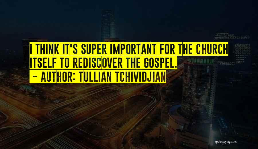 Super Thinking Quotes By Tullian Tchividjian