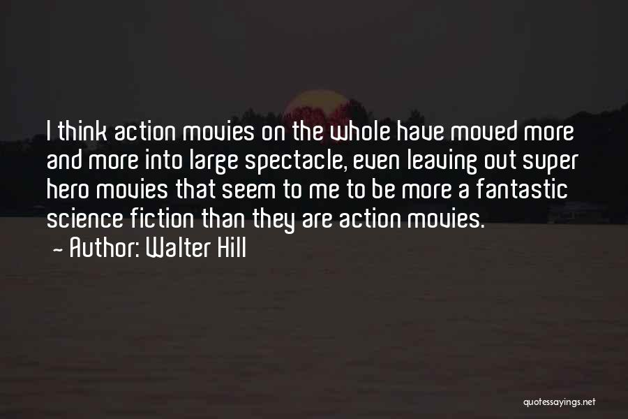 Super Thinking Quotes By Walter Hill