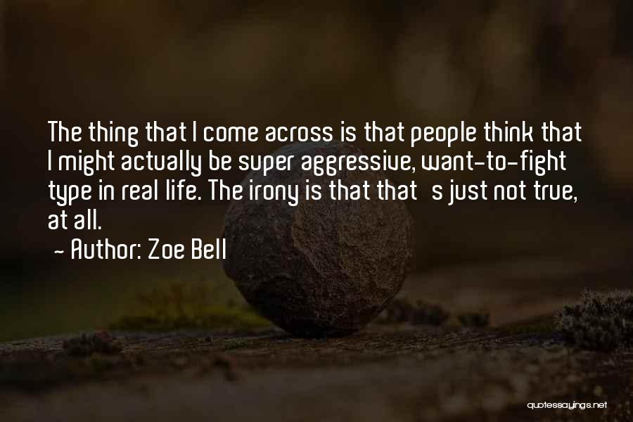 Super Thinking Quotes By Zoe Bell