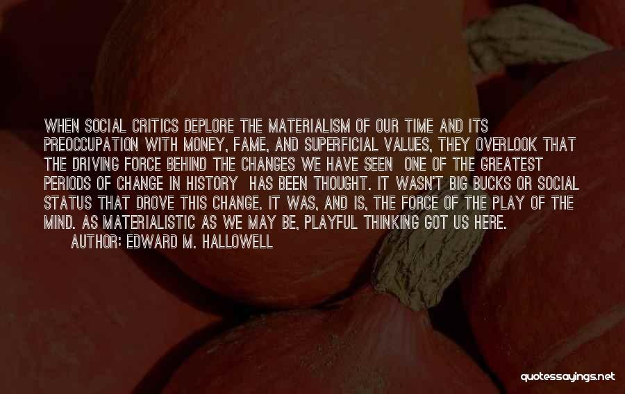 Superficial Materialistic Quotes By Edward M. Hallowell