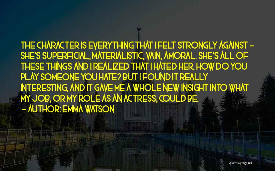 Superficial Materialistic Quotes By Emma Watson