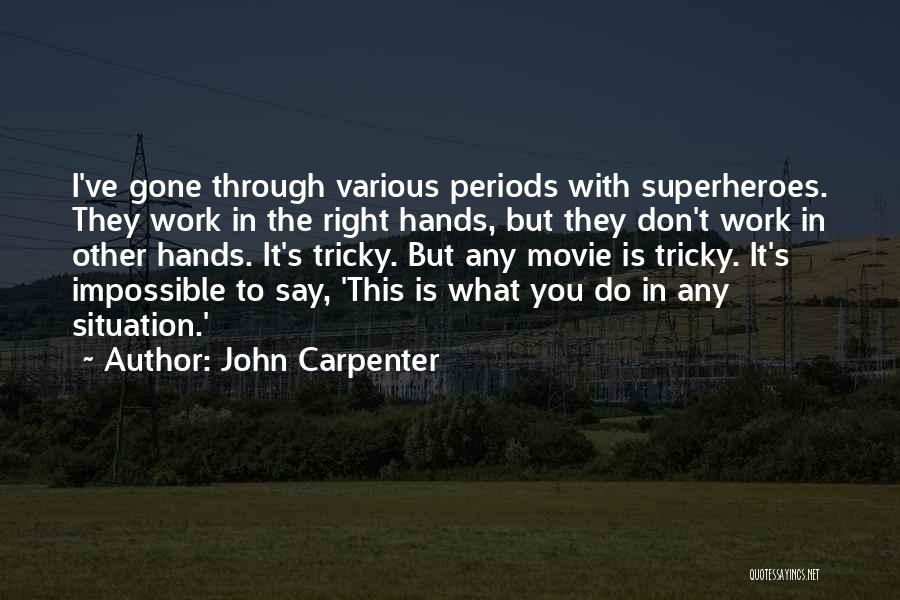 Superheroes Movie Quotes By John Carpenter
