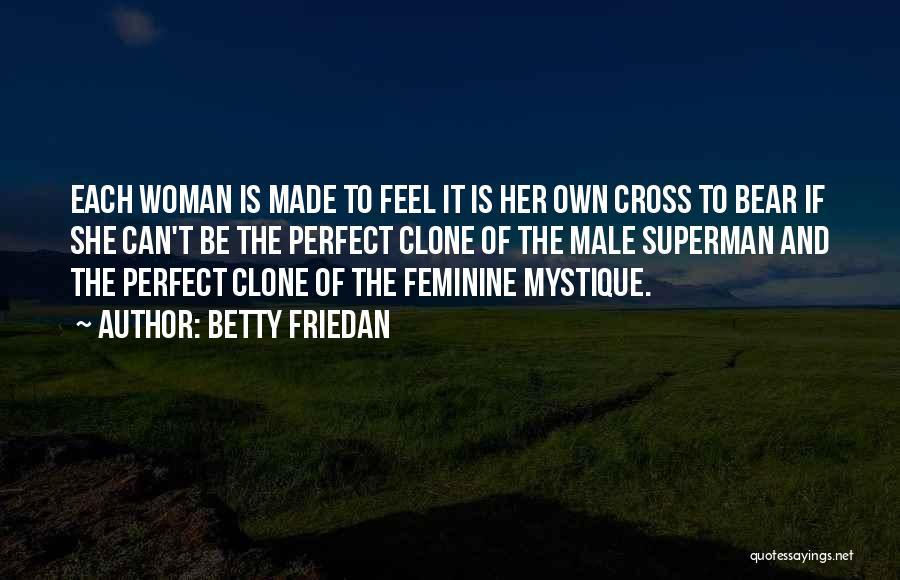Superman Wonder Woman Quotes By Betty Friedan