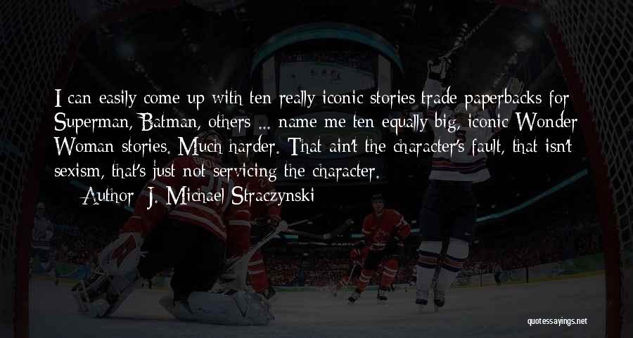 Superman Wonder Woman Quotes By J. Michael Straczynski
