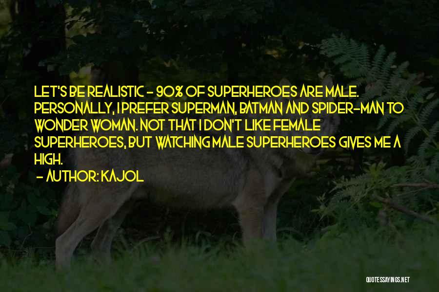 Superman Wonder Woman Quotes By Kajol