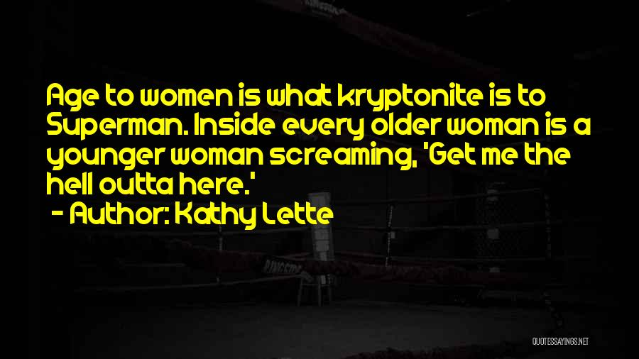 Superman Wonder Woman Quotes By Kathy Lette