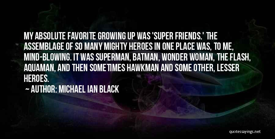Superman Wonder Woman Quotes By Michael Ian Black