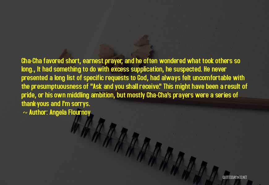Supplication Prayer Quotes By Angela Flournoy
