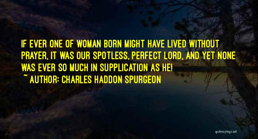 Supplication Prayer Quotes By Charles Haddon Spurgeon