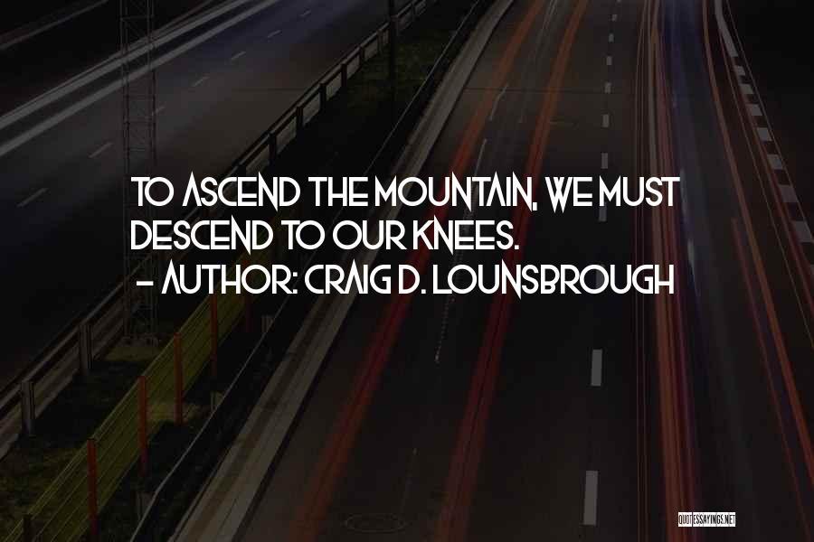 Supplication Prayer Quotes By Craig D. Lounsbrough