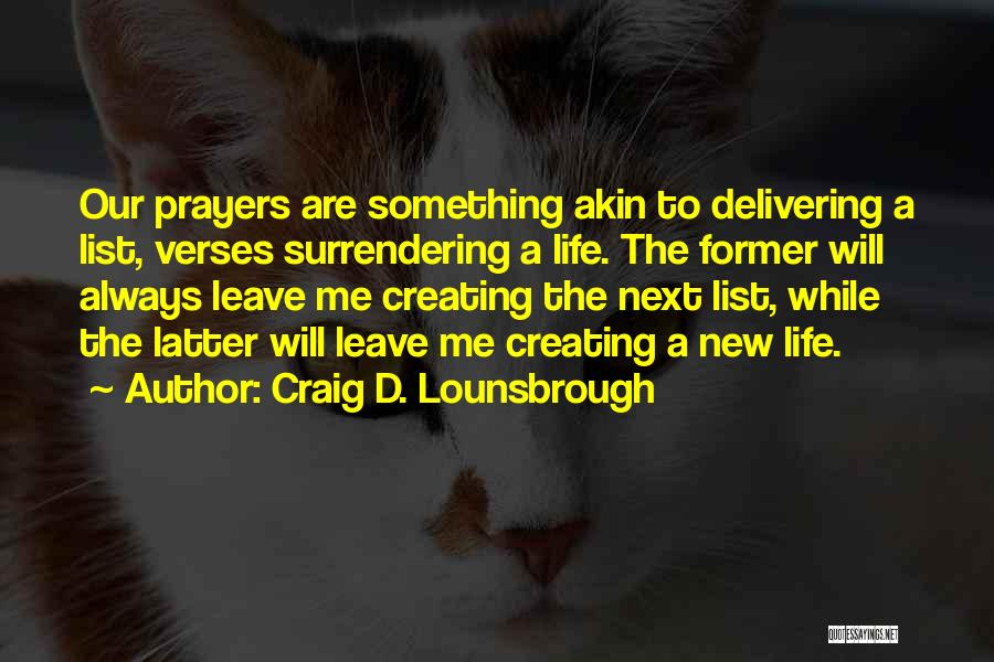 Supplication Prayer Quotes By Craig D. Lounsbrough