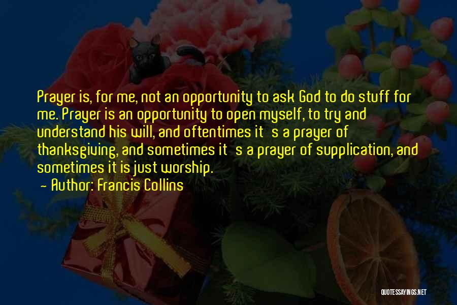 Supplication Prayer Quotes By Francis Collins