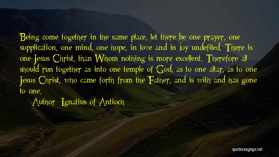 Supplication Prayer Quotes By Ignatius Of Antioch