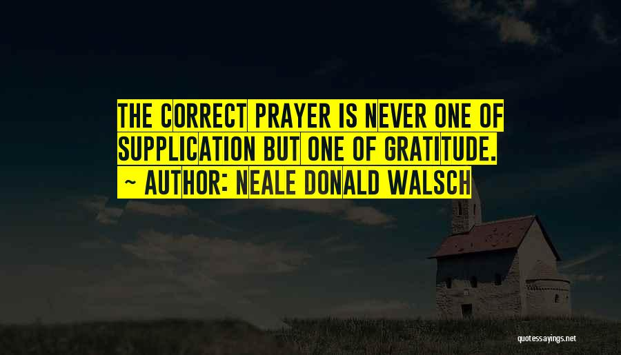 Supplication Prayer Quotes By Neale Donald Walsch