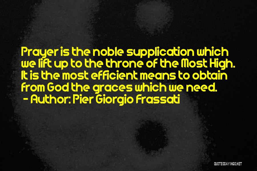 Supplication Prayer Quotes By Pier Giorgio Frassati