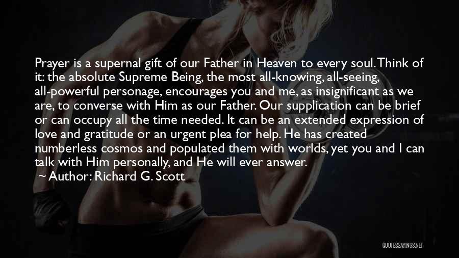 Supplication Prayer Quotes By Richard G. Scott