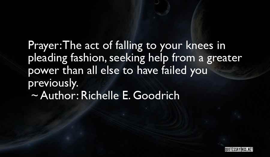Supplication Prayer Quotes By Richelle E. Goodrich