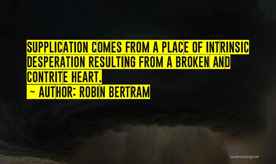 Supplication Prayer Quotes By Robin Bertram