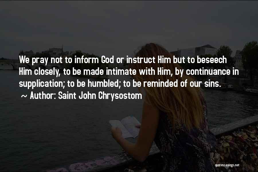 Supplication Prayer Quotes By Saint John Chrysostom