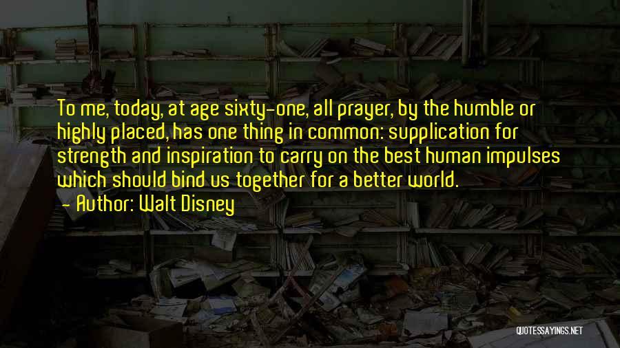 Supplication Prayer Quotes By Walt Disney