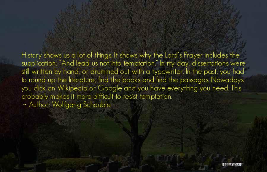Supplication Prayer Quotes By Wolfgang Schauble