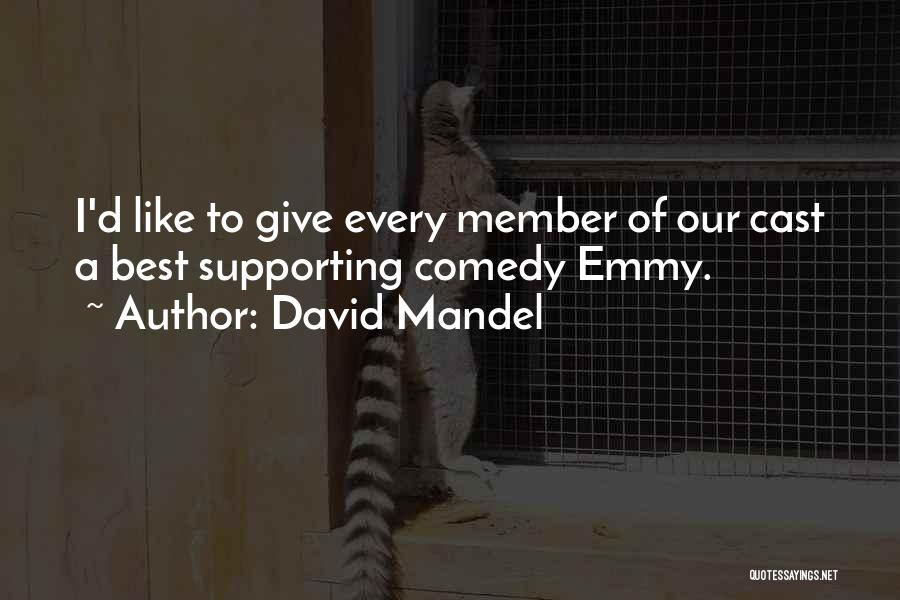 Supporting Quotes By David Mandel