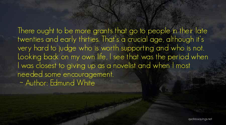 Supporting Quotes By Edmund White